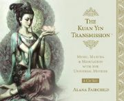 Kuan Yin Transmission - Activation Cards - Alana Fairchild, Zeng Hao